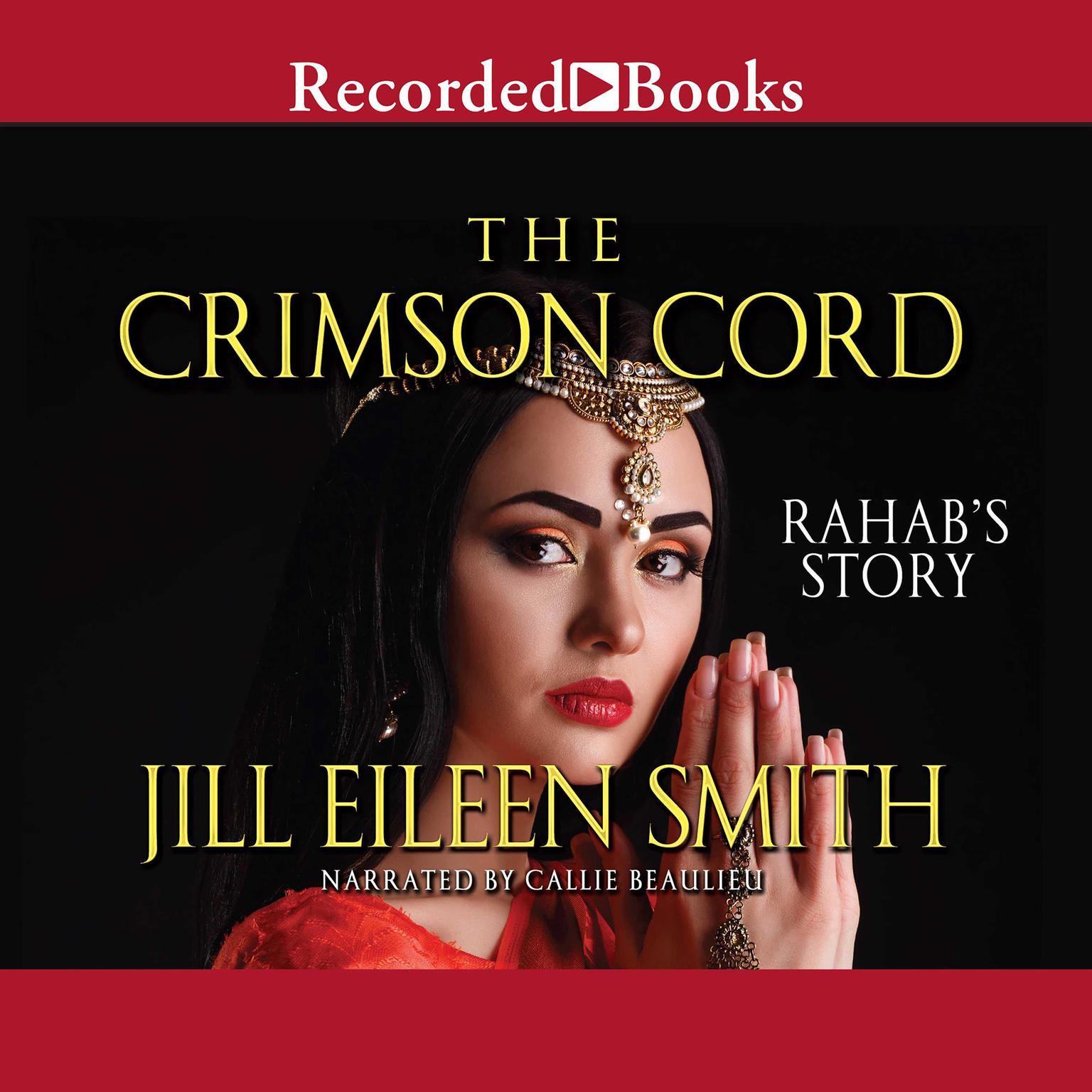 The Crimson Cord: Rahabs Story Audiobook, by Jill Eileen Smith