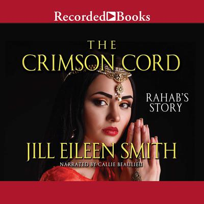 The Crimson Cord: Rahabs Story Audiobook, by Jill Eileen Smith