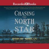 Chasing the North Star Audiobook, by Robert Morgan