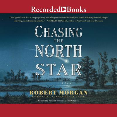 Chasing the North Star Audiobook, by Robert Morgan