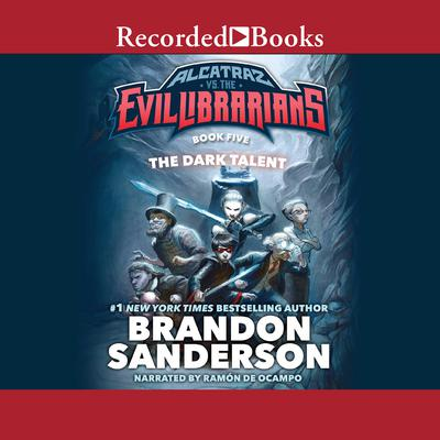 The Dark Talent: Alcatraz vs the Evil Librarians Audiobook, by Brandon Sanderson