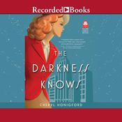 The Darkness Knows Audiobook, by Cheryl Honigford