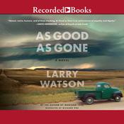 As Good As Gone Audiobook, by Larry Watson