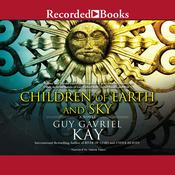 Children of Earth and Sky Audiobook, by Guy Gavriel Kay