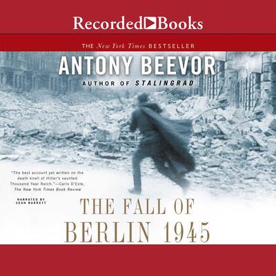 The Fall of Berlin 1945 Audiobook, by Antony Beevor