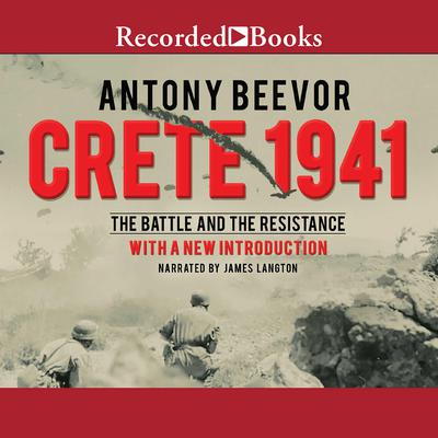 Crete 1941: The Battle and the Resistance Audiobook, by Antony Beevor
