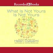 What Is Not Yours Is Not Yours Audiobook, by Helen Oyeyemi