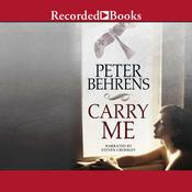 Carry Me Audiobook, by Peter Behrens