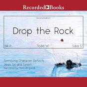 Drop the Rock: Removing Character Defects, Steps Six and Seven (2nd. ed.) Audiobook, by Bill P., Sara S., Todd W.