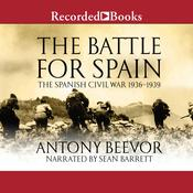 The Battle for Spain: The Spanish Civil War 1936-1939 Audiobook, by Antony Beevor