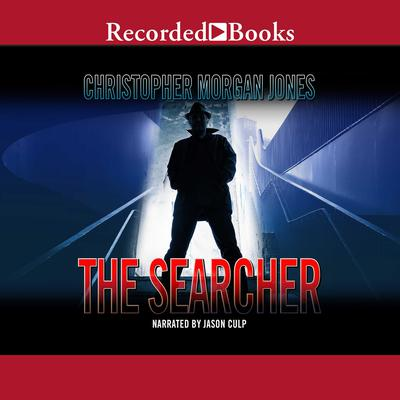 The Searcher Audiobook, by Christopher Morgan Jones