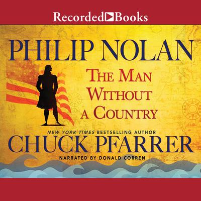 Philip Nolan: The Man Without a Country Audiobook, by Chuck Pfarrer