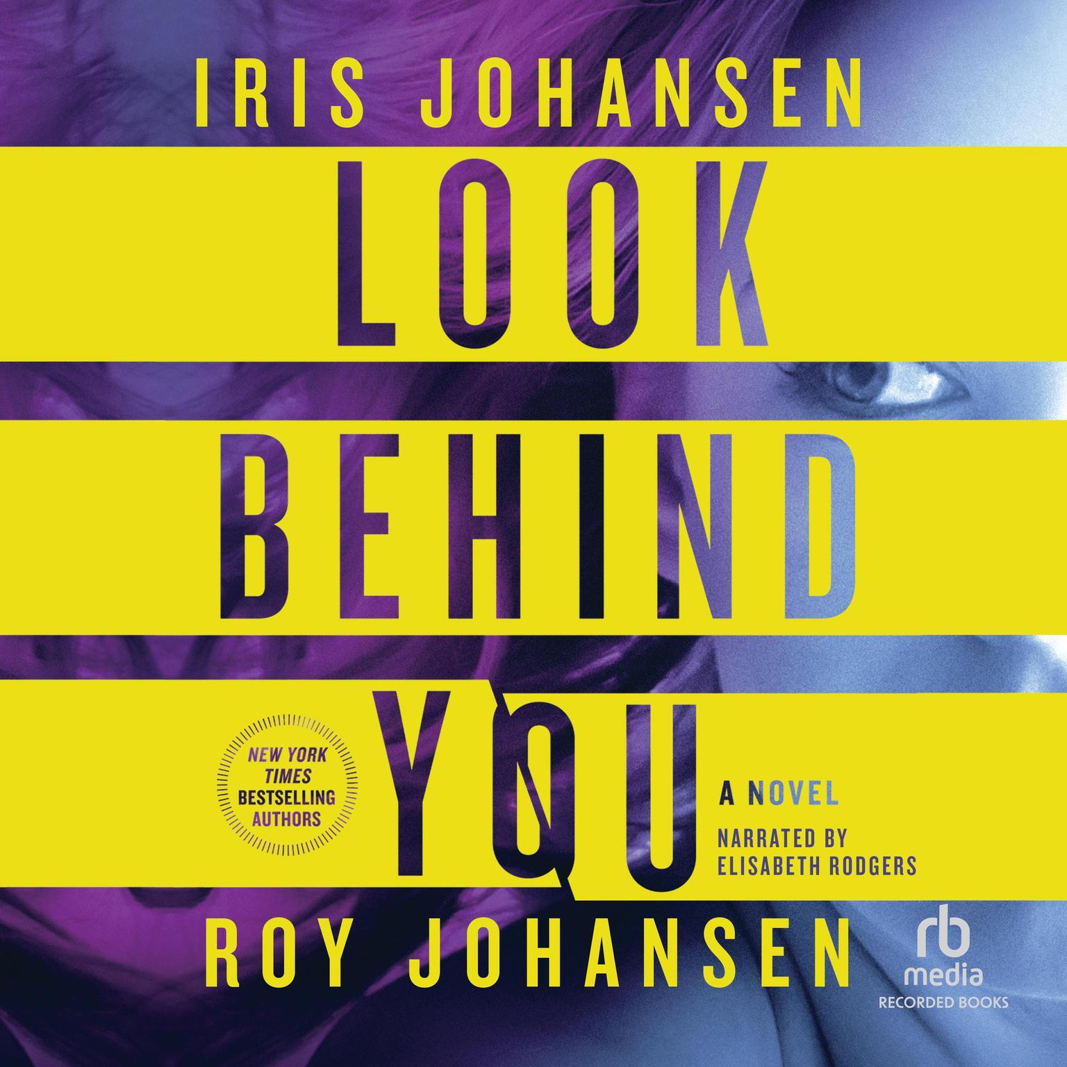 Look Behind You: A Novel Audiobook, by Iris Johansen