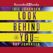 Look Behind You: A Novel Audiobook, by Iris Johansen