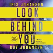 Look Behind You: A Novel Audiobook, by Iris Johansen, Roy Johansen
