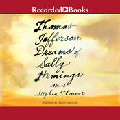 Thomas Jefferson Dreams of Sally Hemings Audiobook, by Stephen O'Connor