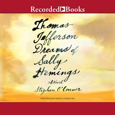 Thomas Jefferson Dreams of Sally Hemings Audiobook, by Stephen O'Connor