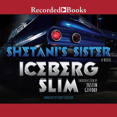 Shetanis Sister Audiobook, by Iceberg Slim