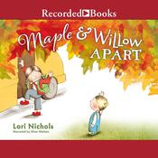 Maple & Willow Apart Audiobook, by Lori Nichols