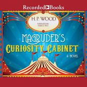 Magruders Curiosity Cabinet Audiobook, by H.P. Wood