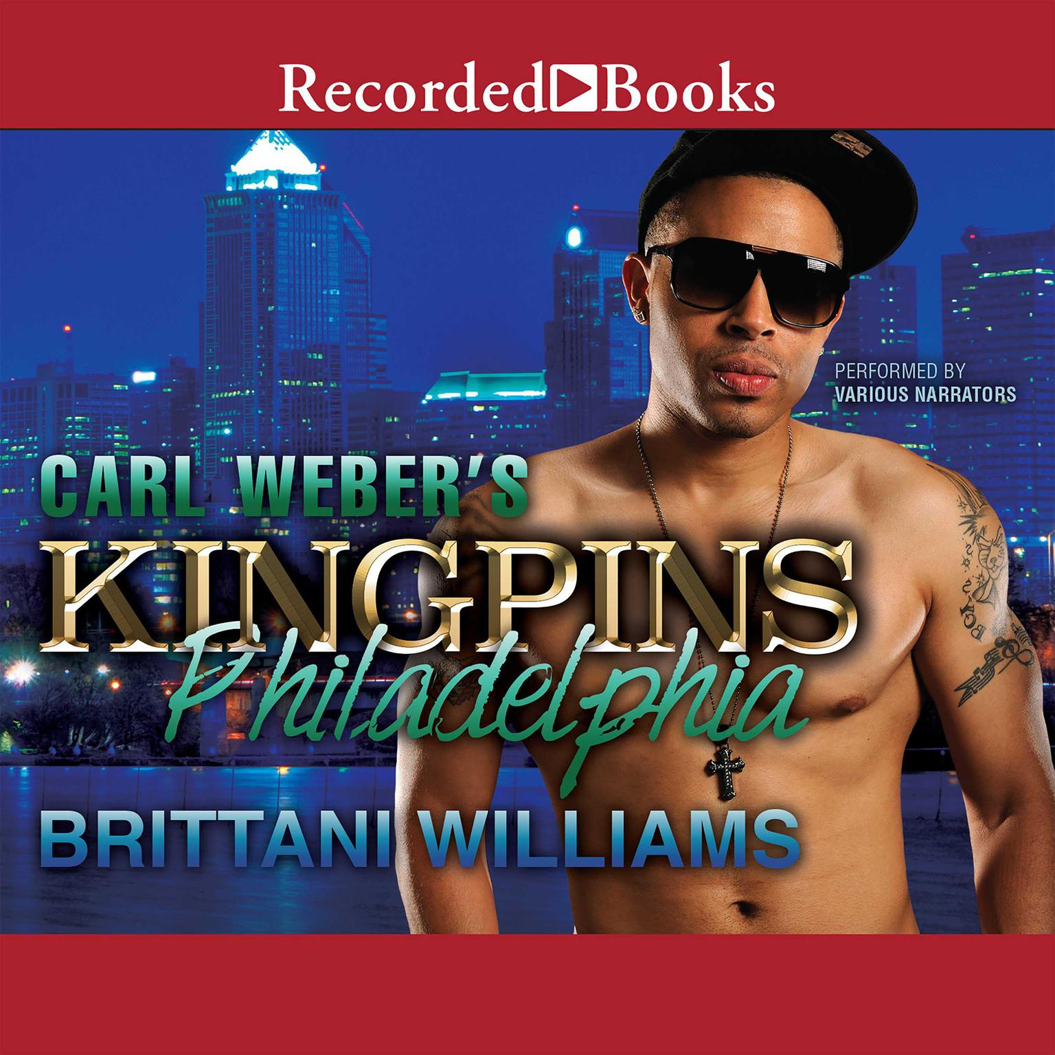 Carl Weber's Kingpins: Philadelphia Audiobook, by Brittani Williams