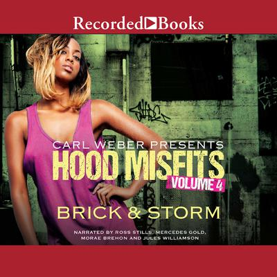 Hood Misfits Volume 4: Carl Weber Presents Audiobook, by , Brick