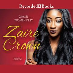 Games Women Play Audiobook, by Zaire Crown
