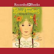 Island Treasures: Growing Up in Cuba Audiobook, by Alma Flor Ada
