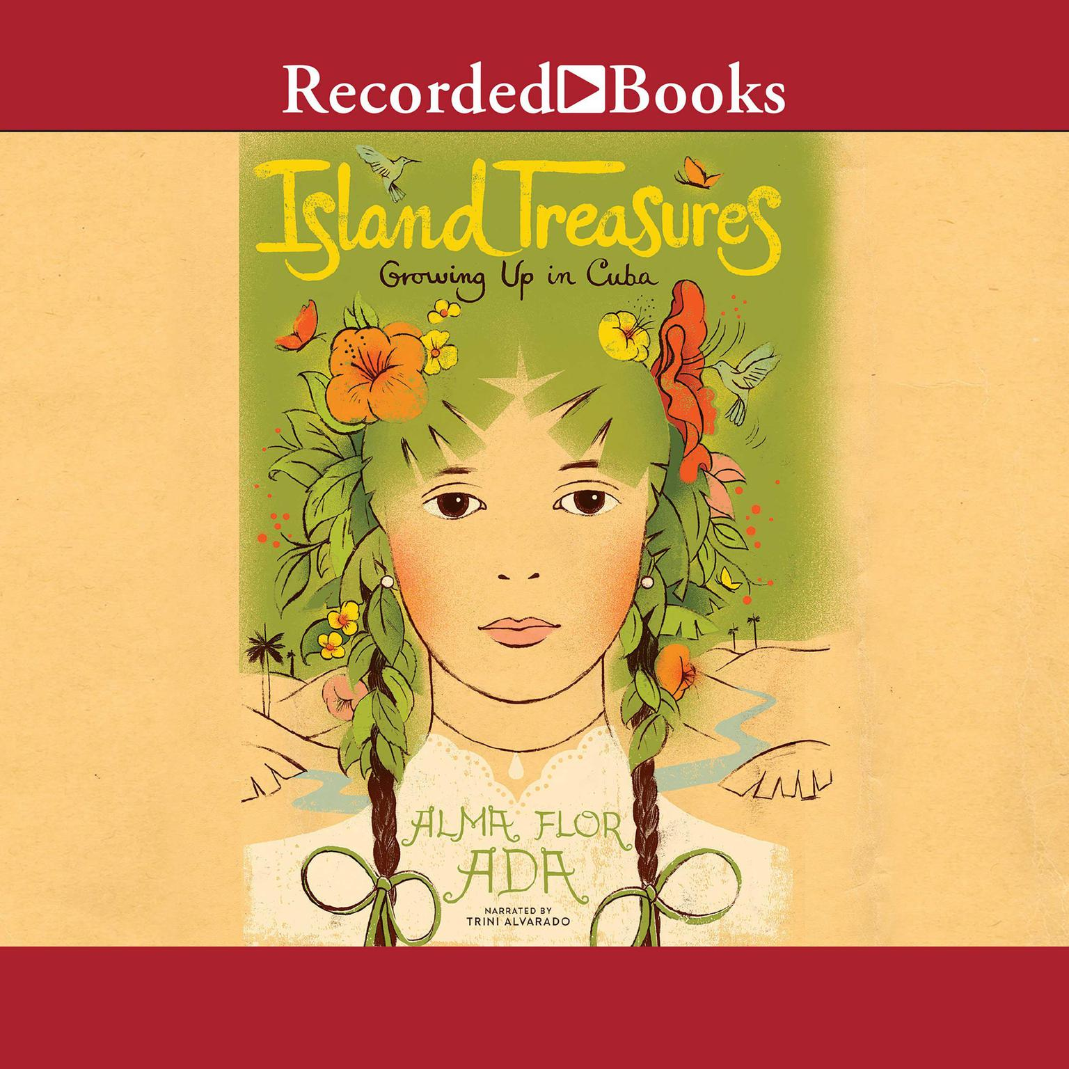 Printable Island Treasures: Growing Up in Cuba Audiobook Cover Art