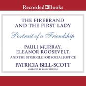 The Firebrand and the First Lady: Portrait of a Friendship: Pauli Murray, Eleanor Roosevelt, and the Struggle for Social Justice Audiobook, by Patricia Bell-Scott