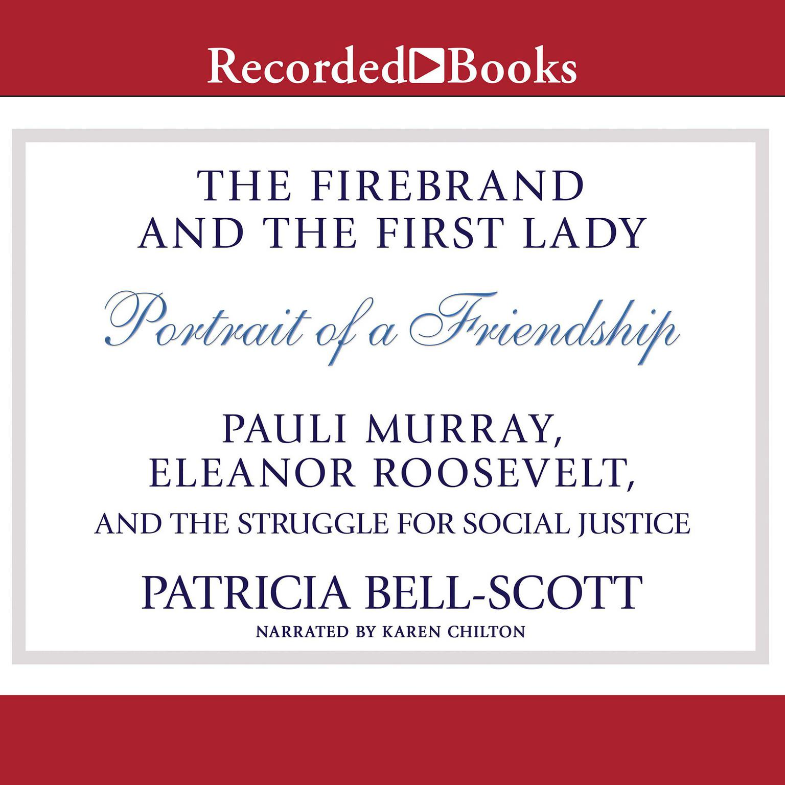 The Firebrand and the First Lady: Portrait of a Friendship: Pauli Murray,  Eleanor