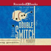 Double Switch Audiobook, by T. T. Monday
