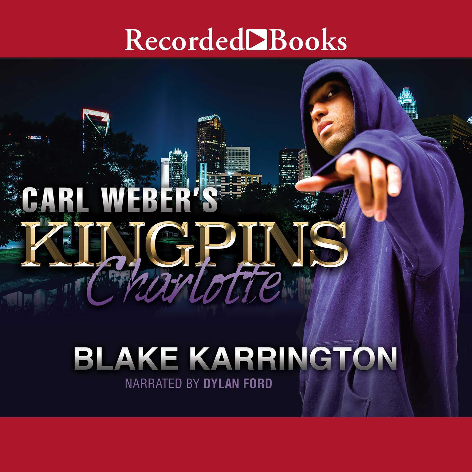 Carl Weber's Kingpins: Charlotte Audiobook, by Blake Karrington