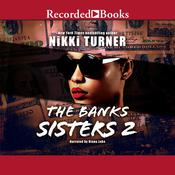 The Banks Sisters 2 Audiobook, by Nikki Turner