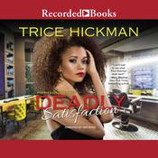 Deadly Satisfaction Audiobook, by Trice Hickman