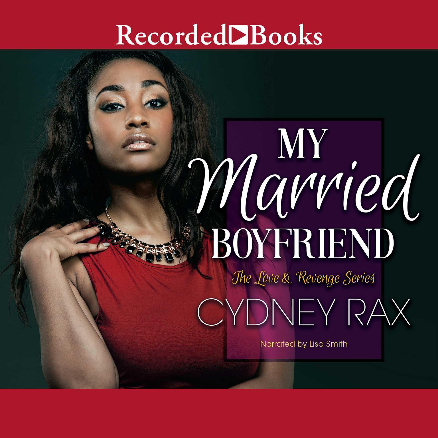 My Married Boyfriend Audiobook, by Cydney Rax