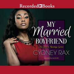My Married Boyfriend Audiobook, by Cydney Rax