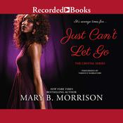 Just Cant Let Go Audiobook, by Mary B. Morrison