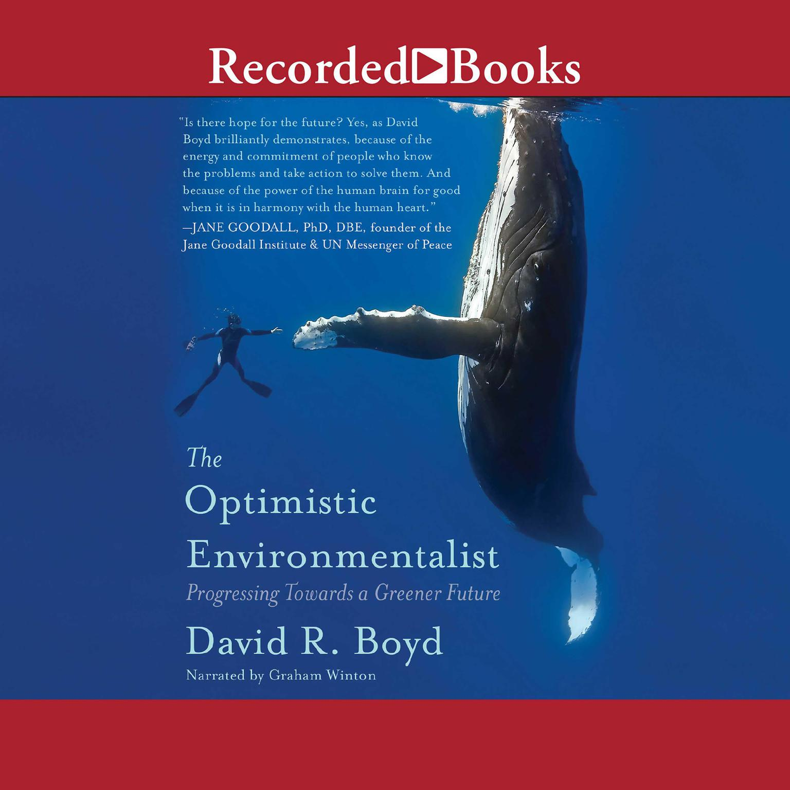 The Optimistic Environmentalist: Progressing Toward a Greener Future Audiobook, by David R. Boyd