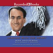 Leading With the Heart: Coach Ks Successful Strategies for Basketball, Business, and Life Audiobook, by Mike Krzyzewski