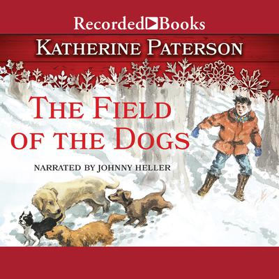 The Field of the Dogs Audiobook, by Katherine Paterson