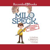 Milo Speck, Accidental Agent Audiobook, by Linda Urban