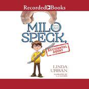 Milo Speck, Accidental Agent Audiobook, by Linda Urban