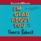 Im Glad About You Audiobook, by Theresa Rebeck