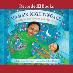 Mamas Nightingale: A Story of Immigration and Separation Audiobook, by Edwidge Danticat