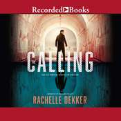 The Calling Audiobook, by Rachelle Dekker