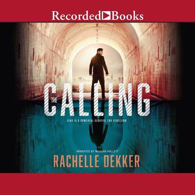 The Calling Audiobook, by Rachelle Dekker