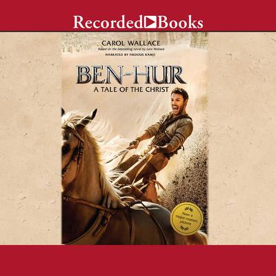 Ben-Hur: A Tale of the Christ Audiobook, by Carol Wallace