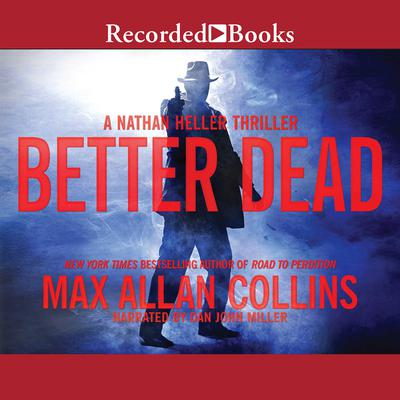 Better Dead Audiobook, by Max Allan Collins