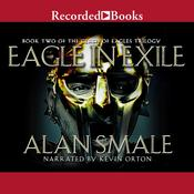 Eagle in Exile: The Clash of Eagles Trilogy Book II Audiobook, by Alan Smale
